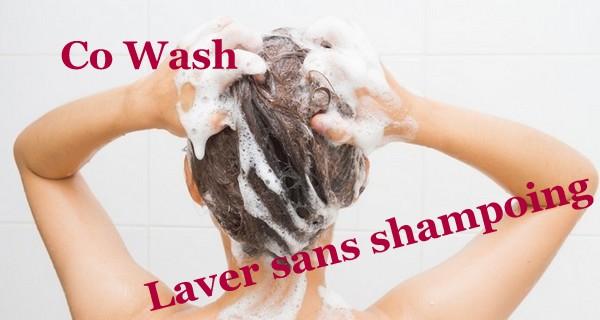 Qu'est ce que le co wash ?
