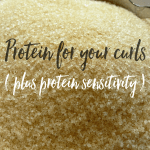 How Protein Helps Your Curls + Protein sensitivity