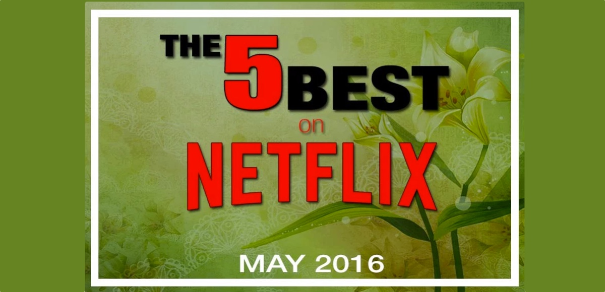 5 Best On Netflix May