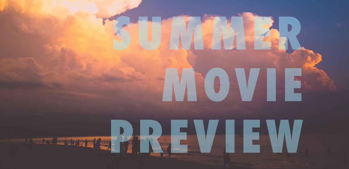 Summer Movie Preview 2