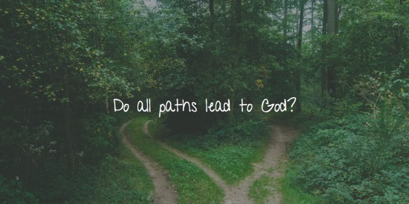 Do all paths lead to God?