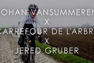 Johan Vansummeren x Carrefour de l'Arbre x Jered Gruber