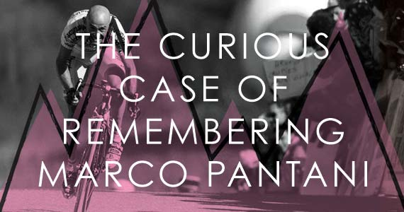 The Curious Case of Remembering Marco Pantani