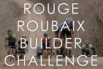 The 2015 Rouge Roubaix Builder Challenge