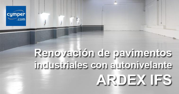 Renovación de pavimentos industriales con autonivelante ARDEX IFS