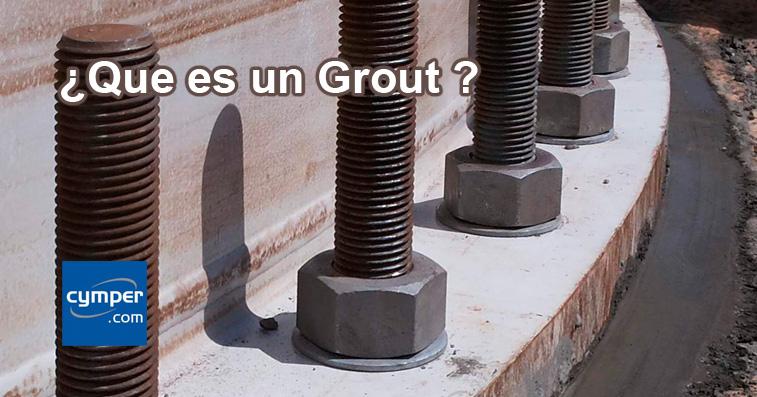 Grout - mortero cementoso fluido para anclajes y cimientos.