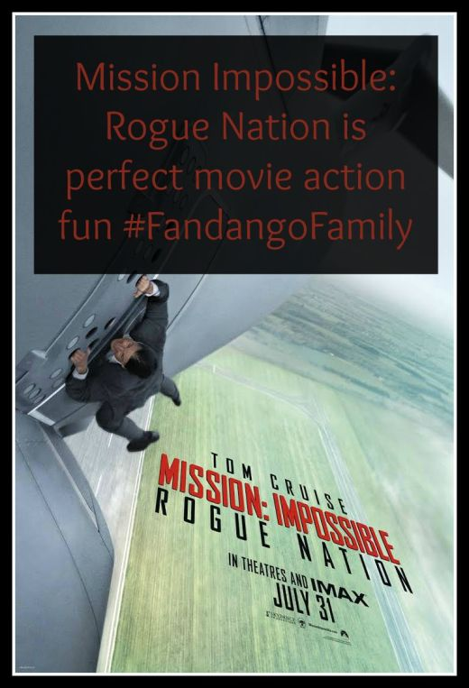 Mission Impossible: Rogue Nation is perfect movie action fun #FandangoFamily