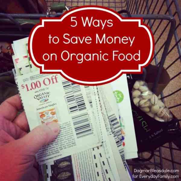 5 Tips to Save Money on Organic Food, DagmarBleasdale.com