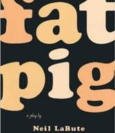 Fat Pig by Neil LaBute monologues