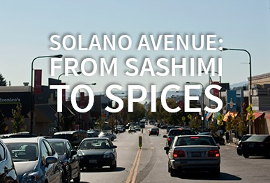 Solano Avenue: From Sashimi to Spices