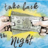 "A hand giving another hand money with the caption ""Take back the night"""