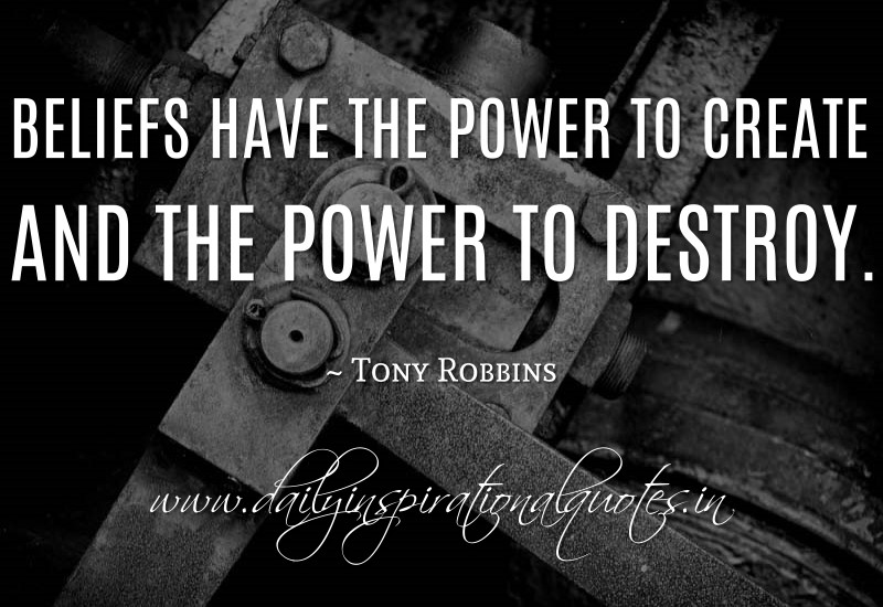 create and the power to destroy Tony Robbins Inspiring Quotes