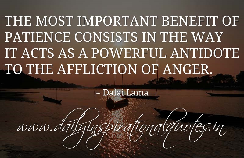the most important benefit of patience consists in the way