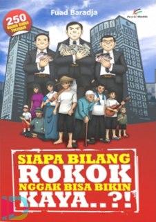 """Cover buku """"Siapa Bilang Rokok Nggak Bisa Bikin Kaya..?!""""."""