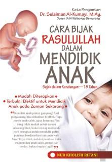 """Cover buku """"Cara bijak Rasulullah Dalam mendidik Anak""""."""
