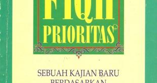 "Cover buku ""Fiqh Prioritas, Sebuah Kajian Baru Berdasarkan al-Qur'an dan as-Sunnah""."