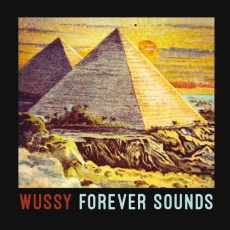 Wussy – Forever Sounds
