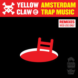 Yellow Claw Amsterdam Trap Music Remix EP