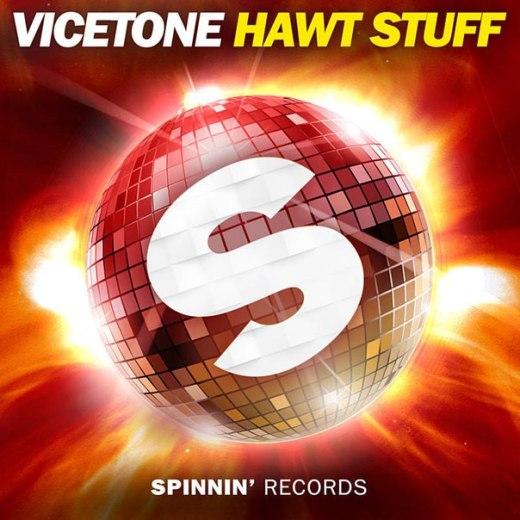 vicetone hawt stuff