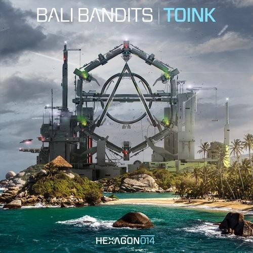 Bali Bandits - Toink [Hexagon Records]
