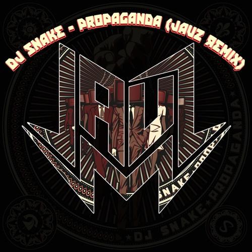 DJ Snake - Propaganda (Jauz Remix)