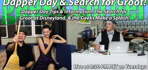 Dapper Day & Search for Groot! - Geeks Corner - Episode 350