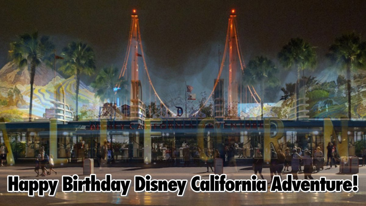 Happy Birthday Disney California Adventure! - Geeks Corner - Episode 519