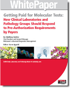 Getting Paid for Molecular Tests: How Clinical Laboratories and Pathology Groups Should Respond to Pre-Authorization Requirements by Payers