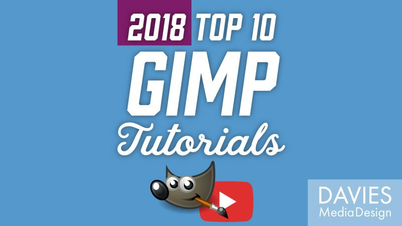 Top 10 GIMP Tutorials on YouTube of 2018 (Quarter 1)