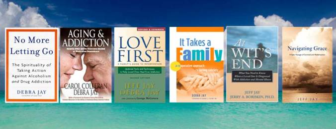 PRICELESS - 5 signed books by Jeff & Debra Jay on recovery, including: It Takes a Family, No More Letting Go, Aging & Addiction, Love First, and Navigating Grace