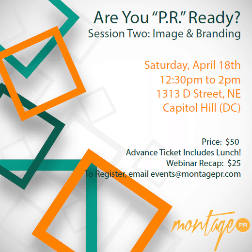 """Are You """"P.R."""" Ready? Session Two: Image & Branding (Boot Camp)"""