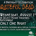 Grateful Dead Movie Event - Jerry Garcia&#039;s 70th Birthday