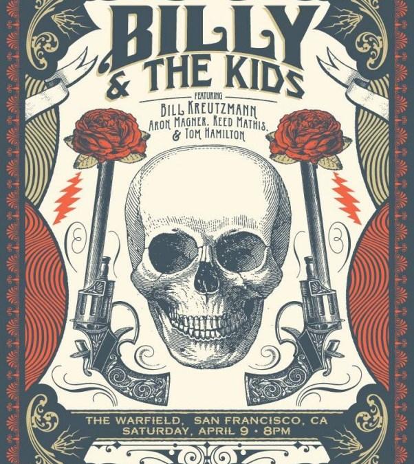 JUST ANOUNCED (via @BKreutzmann) Billy and The Kids, Warfield Theater San Francisco April 9 2016
