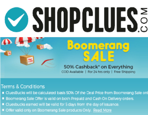 Shopclues 24 hours Boomerang Sale- Amazing deals at Rs 199 + 50% cluebucks on every order