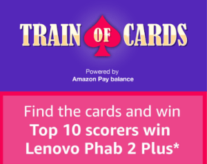 amazon train of cards game win Rs 50 amazon pay balance and lenov plhab 2 plus