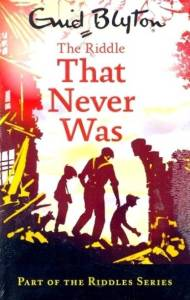 Flipkart - Buy The Riddle that Never Was (Paperback, Enid Blyton) at Rs 118 only