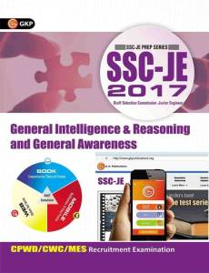 SSC - JE 2017 - General Intelligence & Reasoning and General Awareness : CPWD / CWC / MES Recruitment Examination First Edition (English, Paperback, GK Publications)