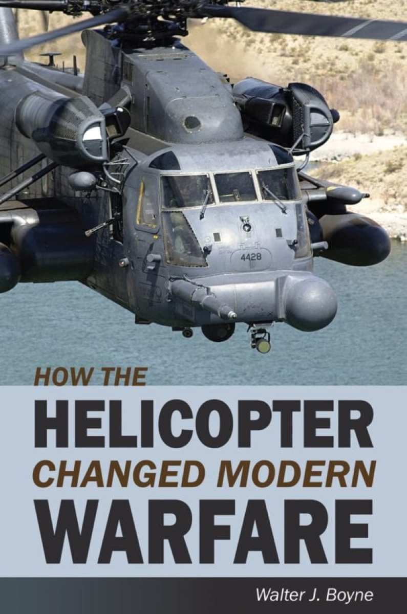 How the Helicopter Changed Modern Warfare