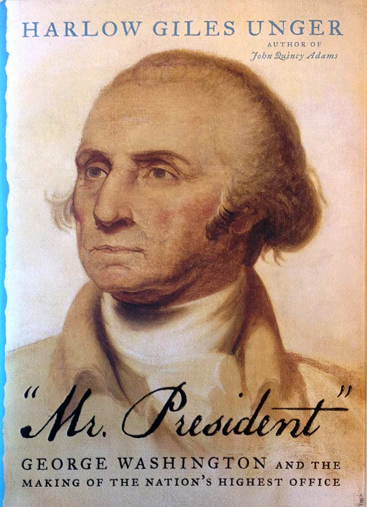 """Mr. President"": George Washington and the Making of the Nation's Highest Office"