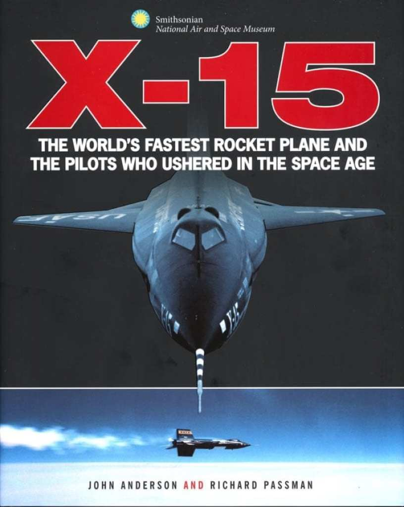 X-15: The World's Fastest Rocket Plane and the Pilots Who Ushered in the Space Age