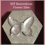 DIY Decoration Pieces Ideas