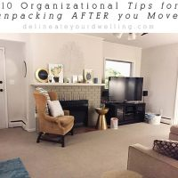 I just moved to a new place, now what?  10 Organizational Tips for unpacking AFTER you Move!