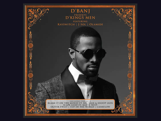 D'Banj – Blame It On The Money (Ft. Big Sean & Snoop Lion)