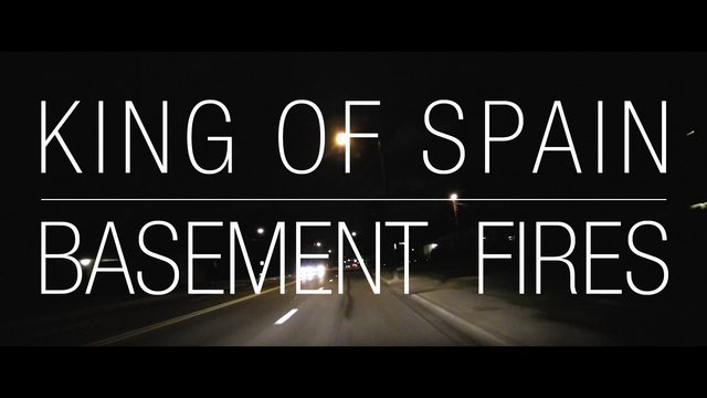 King of Spain - Basement Fires