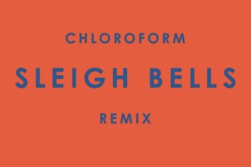 Phoenix - Chloroform (Sleigh Bells Remix)