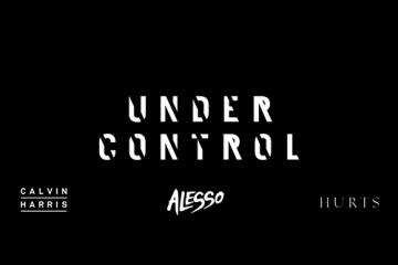 Alesso & Calvin Harris - Under Control