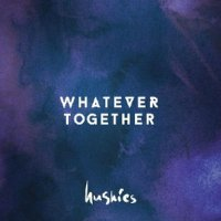 Huskies - Together Whatever