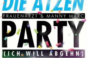 Die Atzen - Party (Ich Will Abgehn)