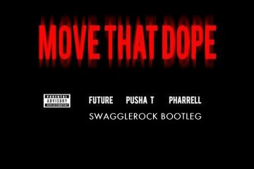 Future ft. Pusha T, Pharrell & Casino - Move That Dope (SwaggleRock Bootleg)