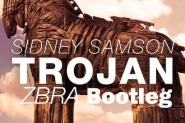Sidney Samson - Trojan (ZBRA Bootleg)